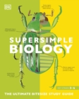 Super Simple Biology : The Ultimate Bitesize Study Guide - Book