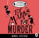 Top Marks For Murder : A Murder Most Unladylike Mystery - eAudiobook