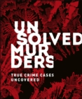 Unsolved Murders : True Crime Cases Uncovered - eBook