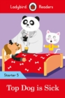 Top Dog is Sick - Ladybird Readers Starter Level 5 - Book