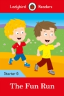 The Fun Run - Ladybird Readers Starter Level 6 - Book