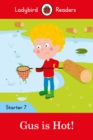 Gus is Hot! - Ladybird Readers Starter Level 7 - Book