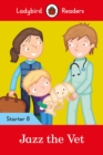 Jazz the Vet - Ladybird Readers Starter Level 8 - Book