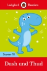 Dash and Thud - Ladybird Readers Starter Level 10 - Book