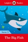 The Big Fish - Ladybird Readers Starter Level 12 - Book