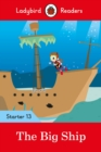 The Big Ship - Ladybird Readers Starter Level 13 - Book