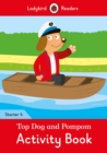 Top Dog and Pompom Activity Book - Ladybird Readers Starter Level 4 - Book
