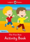 The Fun Run Activity Book - Ladybird Readers Starter Level 6 - Book