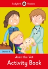 Jazz the Vet Activity Book - Ladybird Readers Starter Level 8 - Book