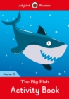The Big Fish Activity Book - Ladybird Readers Starter Level 12 - Book