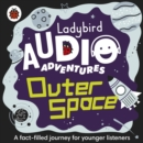 Outer Space : Ladybird Audio Adventures - Book