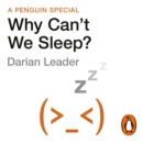 Why Can't We Sleep? : Understanding our sleeping and sleepless minds - eAudiobook