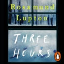 Three Hours : The Electrifying New Novel from the Sunday Times Bestselling Author of 'Sister' - eAudiobook