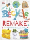 Recycle and Remake : Creative Projects for Eco Kids - Book