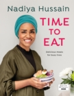 Time to Eat : Delicious meals for busy lives - eBook