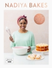 Nadiya Bakes : Includes all the delicious recipes from the BBC2 TV series