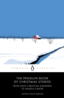 The Penguin Book of Christmas Stories : From Hans Christian Andersen to Angela Carter - Book