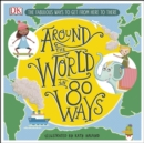 Around The World in 80 Ways : The Fabulous Inventions that get us From Here to There - eBook