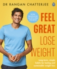 Feel Great Lose Weight : Long term, simple habits for lasting and sustainable weight loss
