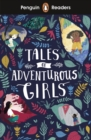Penguin Readers Level 1: Tales of Adventurous Girls - Book