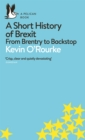 A Short History of Brexit : From Brentry to Backstop - eBook