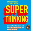 Super Thinking : Upgrade Your Reasoning and Make Better Decisions with Mental Models - eAudiobook