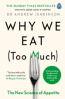 Why We Eat (Too Much) : The New Science of Appetite - eBook