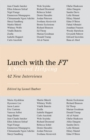 Lunch with the FT : A Second Helping - eBook