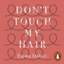 Don't Touch My Hair - eAudiobook