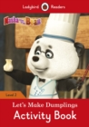Masha and the Bear: Let's Make Dumplings Activity Book - Ladybird Readers Level 2 - Book