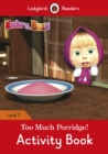 Masha and the Bear: Too Much Porridge! Activity Book - Ladybird Readers Level 2 - Book
