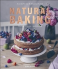 Natural Baking : Healthier Recipes for a Guilt-Free Treat - eBook