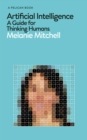Artificial Intelligence : A Guide for Thinking Humans - Book