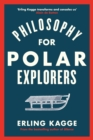 Philosophy for Polar Explorers - Book