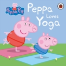Peppa Pig: Peppa Loves Yoga - Book