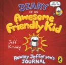 Diary of an Awesome Friendly Kid : Rowley Jefferson's Journal - eAudiobook