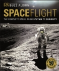 Spaceflight : The Complete Story from Sputnik to Curiosity - eBook