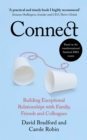 Connect : Building Exceptional Relationships with Family, Friends and Colleagues - Book