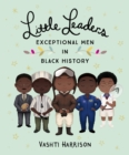 Little Leaders: Exceptional Men in Black History - Book
