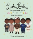 Little Leaders: Exceptional Men in Black History - eBook