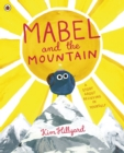 Mabel and the Mountain : a story about believing in yourself - Book