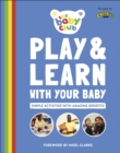 Play and Learn With Your Baby : Simple Activities with Amazing Benefits - Book