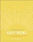 Self Reiki : Tune in to Your Life Force to Achieve Harmony and Balance - Book