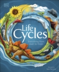 Life Cycles : Everything from Start to Finish - Book