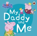 Peppa Pig: My Daddy and Me - Book