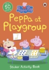 Peppa Pig: Peppa at Playgroup Sticker Activity Book - Book
