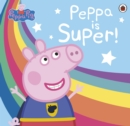 Peppa Pig: Super Peppa! - Book