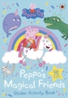 Peppa Pig: Peppa's Magical Friends Sticker Activity - Book