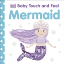 Baby Touch and Feel Mermaid - Book