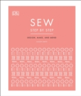 Sew Step by Step : How to use your sewing machine to make, mend, and customize - Book